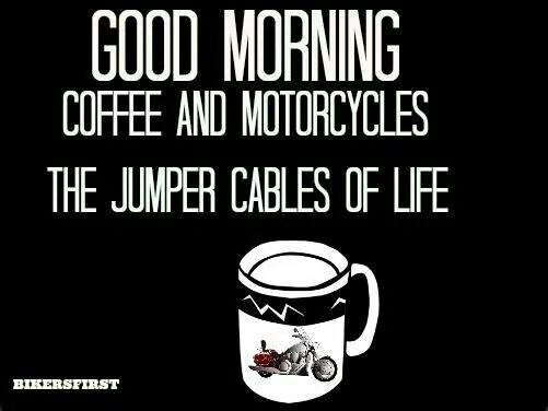 good morning coffee and motorcycles